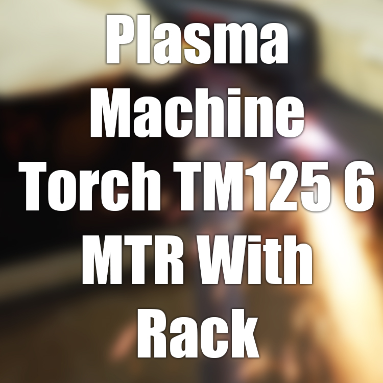 PLASMA MACHINE TORCH TM125 6 MTR WITH RACK